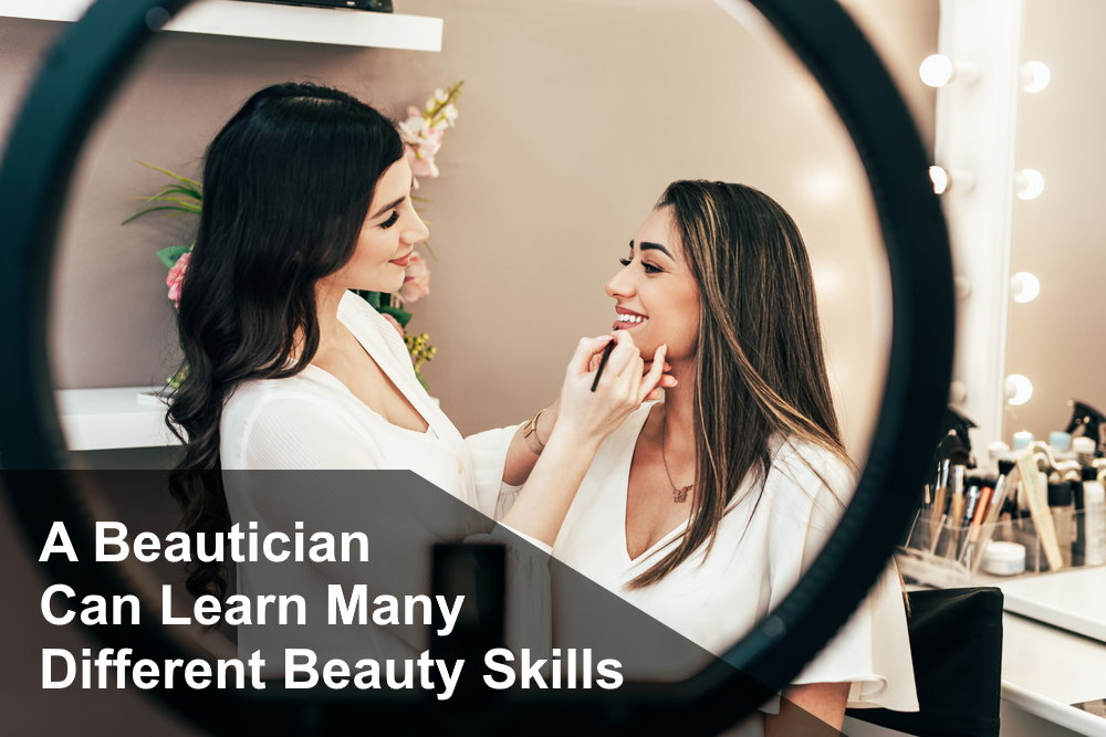 A Beautician can learn many different beauty skills