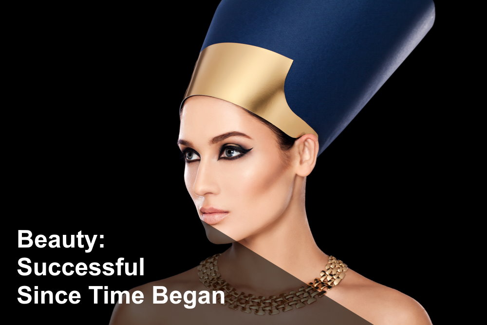 Beauty: Successful since time began