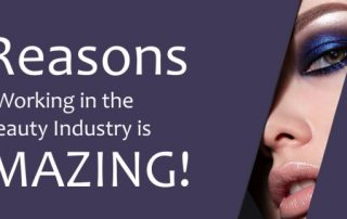 5 Reasons Working in the Beauty Industry is Amazing!
