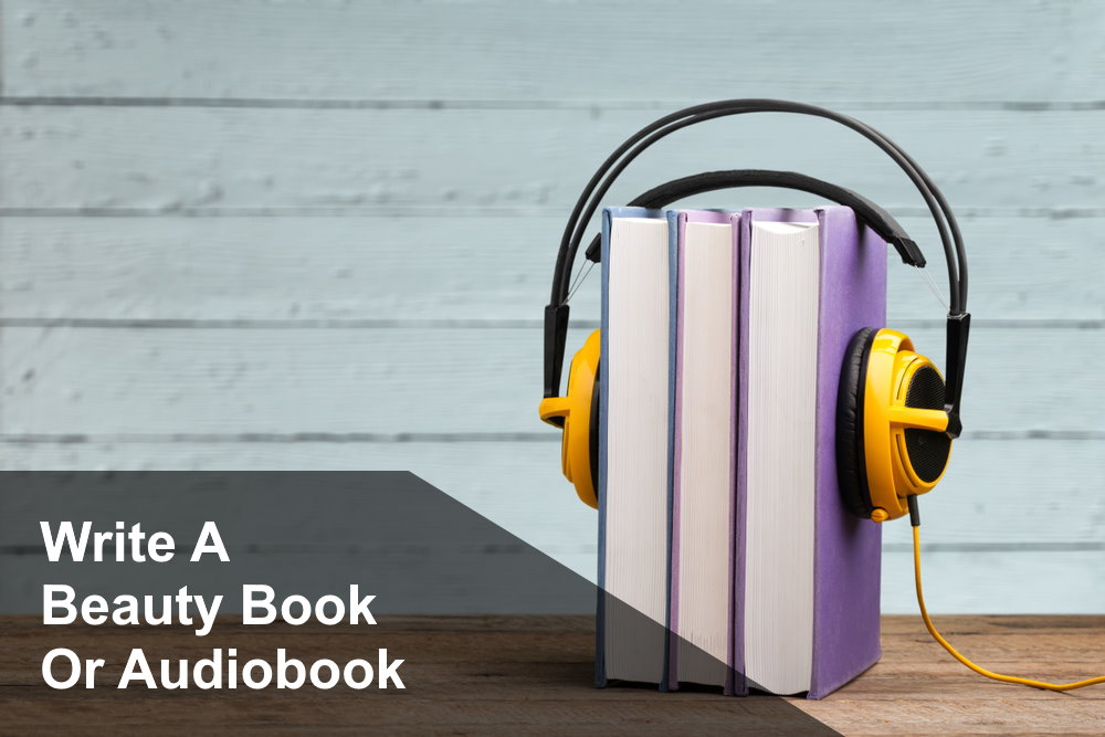 Write a Beauty Book or Audiobook
